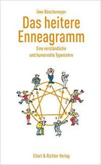 Das heitere Enneagramm - Eine verständliche und humorvolle Typenlehre